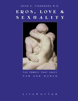 Eros Love and Sexuality by Pierrakos, MD.jpg